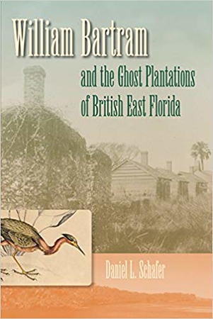 William Bartram and the Ghost Plantations of British East Florida.jpg