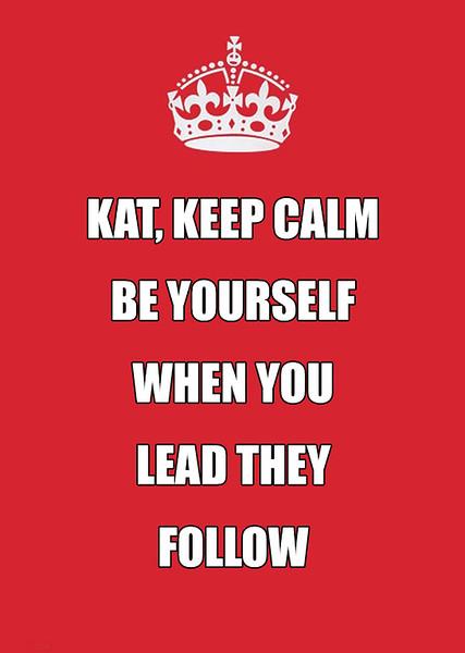 Keep-Calm-They-Follow.jpg