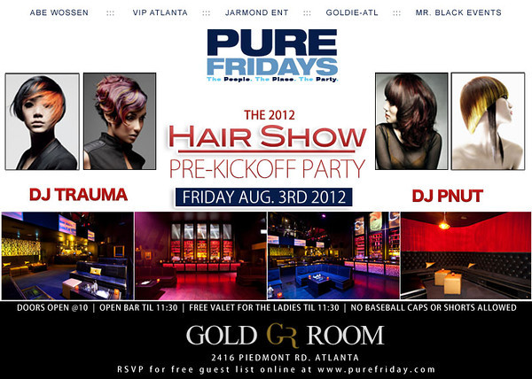 August-03-2012 ::: PURE Friday @ The Gold Room ::: Hair Show Weekend