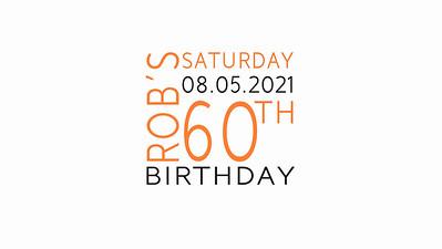 08.05 Rob's 60th Birthday