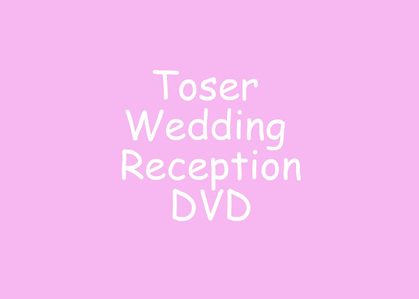 Toser Wedding Reception DVD
