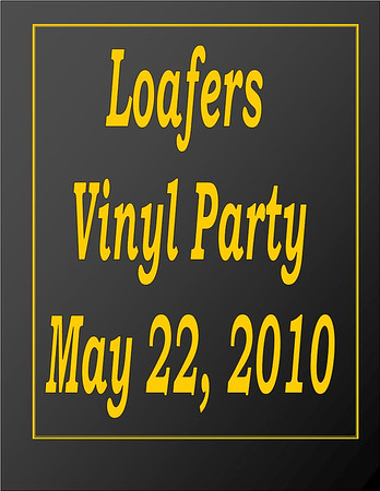 2010 Loafers Vinyl Party - May 22