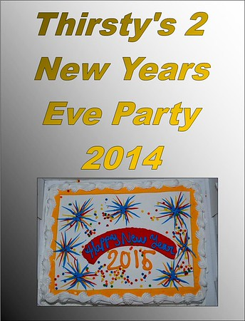 2014 - 2015 New Years Eve at Thirsty's 2