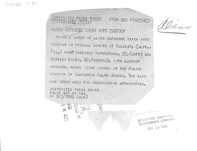 """""""Alien Japanese Taken into Custody --  [...] at Vallejo, Feb. 5"""" -- caption on photograph"""