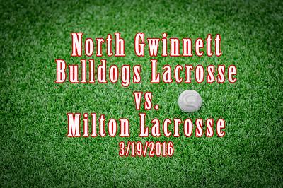 North Gwinnett vs Milton Lacrosse  3/19/2016