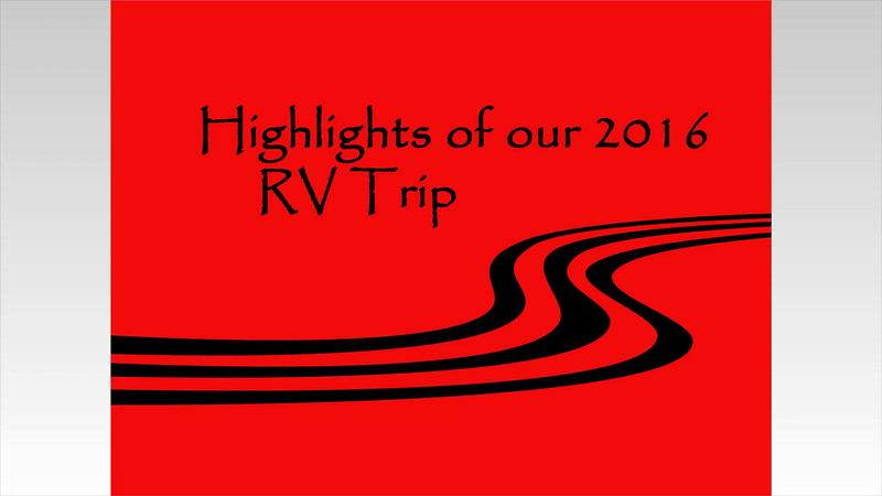 Highlights of 2016 RV Trip.mov
