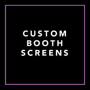 Custom Booth Screen Samples