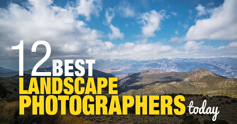 Top 12 Landscape Photographers Today