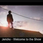 Jericho - Welcome to the Show!