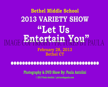 """Bethel Middle School 2013 VARIETY SHOW """"Let Us  Entertain You"""" ~ Bethel CT ~ February 28, 2013"""