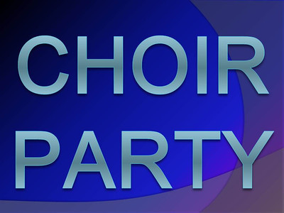 Choir Party