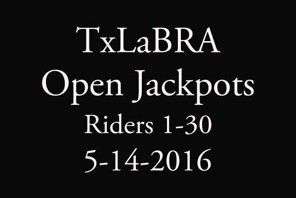 5-14-2016 TxLaBRA 'Open Jackpots'  Riders 1-30