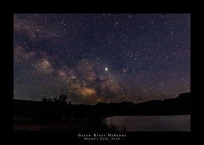 First View of Milky Way Over The Green River in Brown's Park, Utah