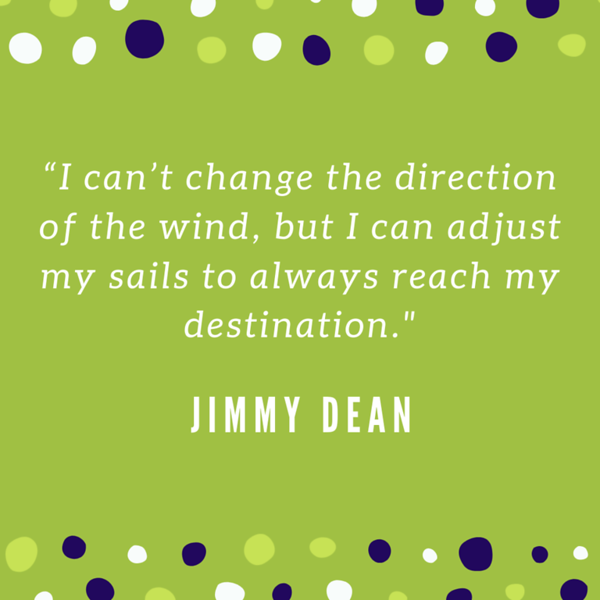 "Copy of ""I can't change the direction of the wind, but I can adjust my sails to always reach my destination..png"