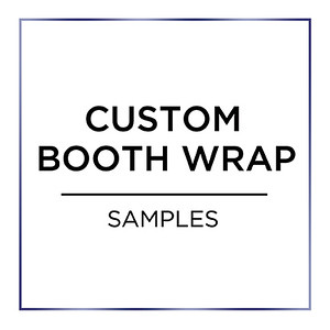 Custom Booth Wrap Samples