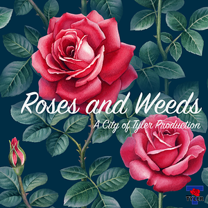tyler-launches-podcast-roses-and-weeds-to-inform-public-on-city-initiatives