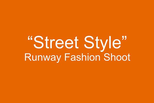 "4/25/19 Runway ""Street Style"" Photo Shoot"