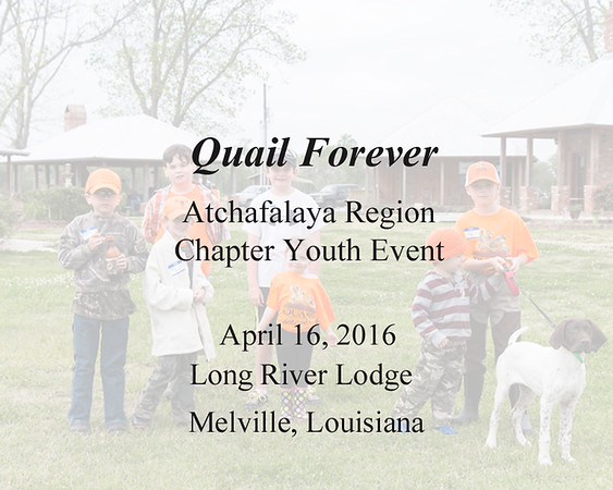 Quail Forever Atchafalaya Region Chapter Youth Day 2016