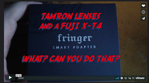 How to Use Canon and Tamron Lenses with a Fuji X-T4, Fringer Adapter First Impressions