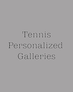 Tennis Personalized Galleries
