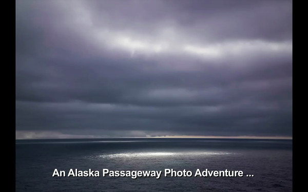 An Alaska Passageway Photographic Adventure