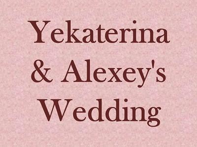 Yekaterina and Alexey's Wedding
