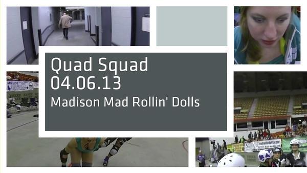 Quad Squad 04.06.13