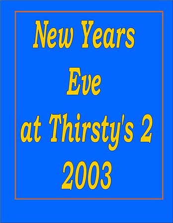 2003 New Years Eve Party @ Thirsty's 2