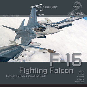 """Aircraft in Detail 002 - """"F-16 Fighting Falcon"""""""