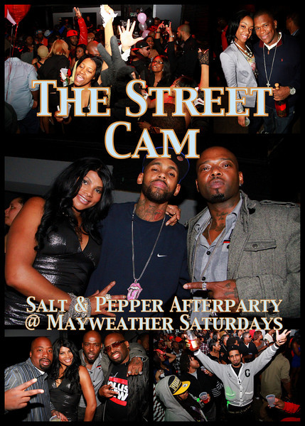 The Street Cam: Salt & Pepper Afterparty @ Mayweather Saturdays