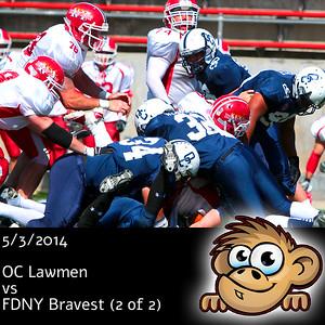 2014-05-03 OC Lawmen vs FDNY Bravest (2 of 2)
