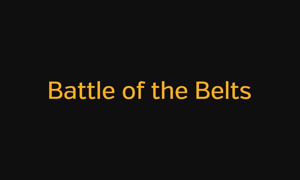 Battle of the Belts