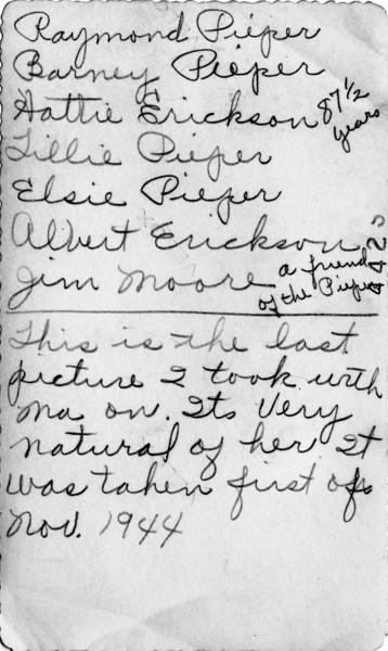Raymond Barney Pieper and Hattie Erickson and Lillie Elsie Pieper and Albert Erickson and Jim Moore Nov 1944 Back.jpg
