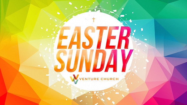 Easter at Venture Church