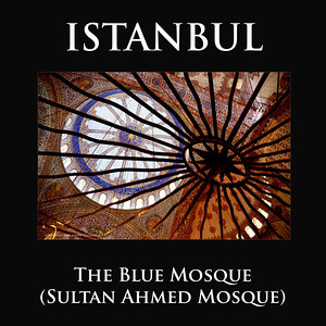 ISTANBUL - BLUE MOSQUE (SULTAN AHMED MOSQUE)