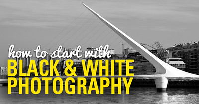 How to Start With Black and White Photography