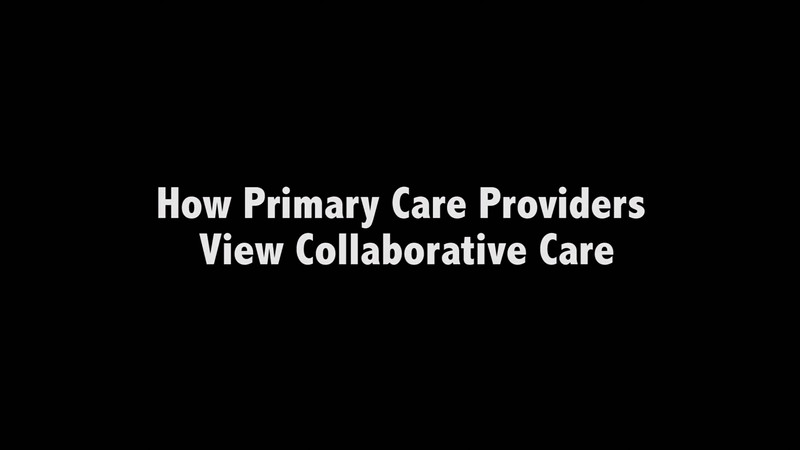 How Primary Care Providers View Collaborative Care.mov