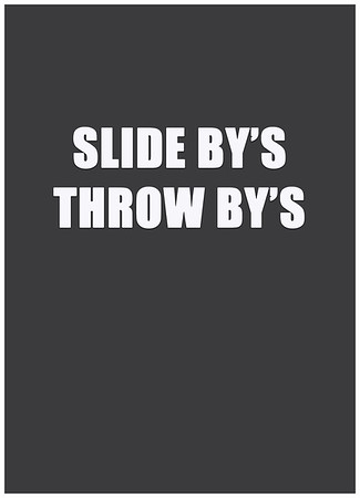 Slide by, throw by, shrug