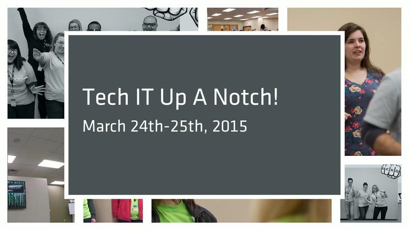 2015 Tech IT Up A Notch!