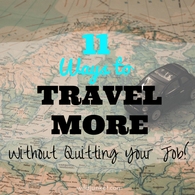 travel more without quitting your job