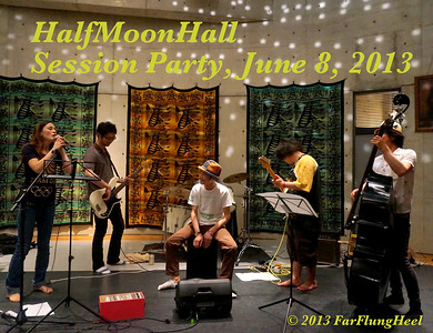 HalfMoonHall - Session Party - June 8. 2013