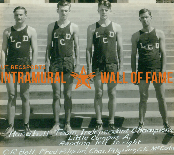 "HANDBALL Independent Champions  Little Campus ""A"" Dormitory  C. R. Bell, Fred Pilgrim, Charles Pilgrim, C. E. McCarter"