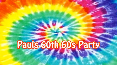 12.06 Paul's 60th 60s Party