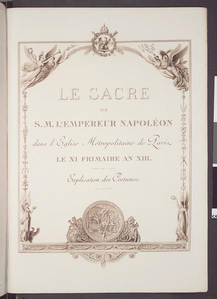 Sacre de S.M. L'Empereur Napoléon dans l'Eglise Métropolitaine de Paris le XI Frimaire an XII