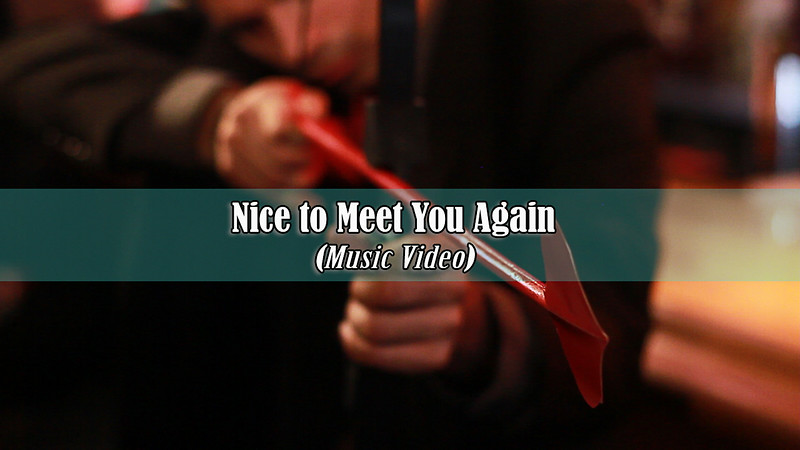 Nice to Meet You Again (Music Video)