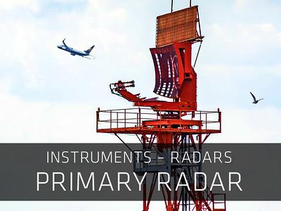 Instruments – Radars – Primary Radar