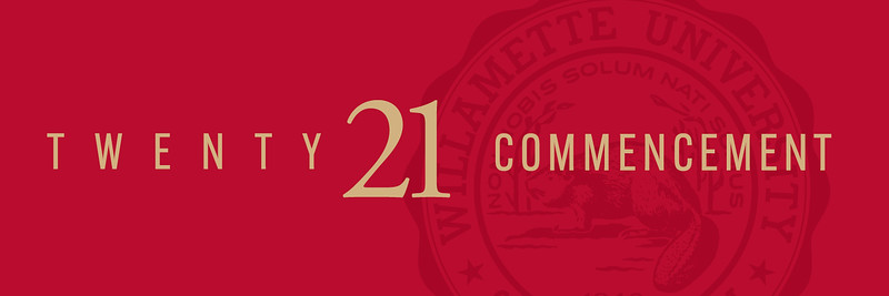 Willamette University Commencement - May 14-16, 2021