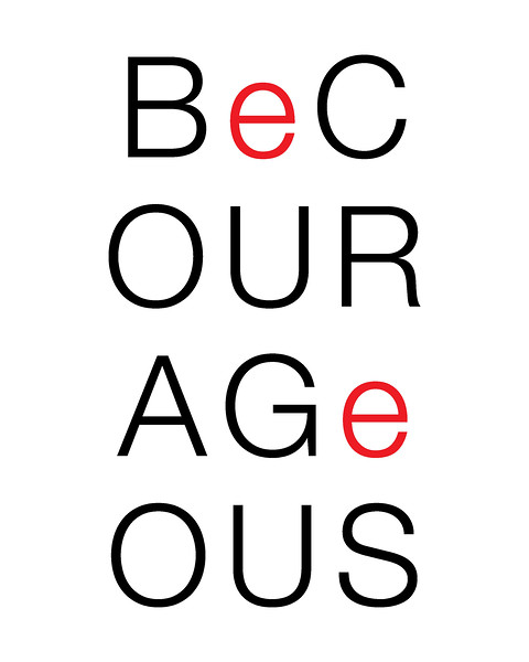 Be Courageous.jpg