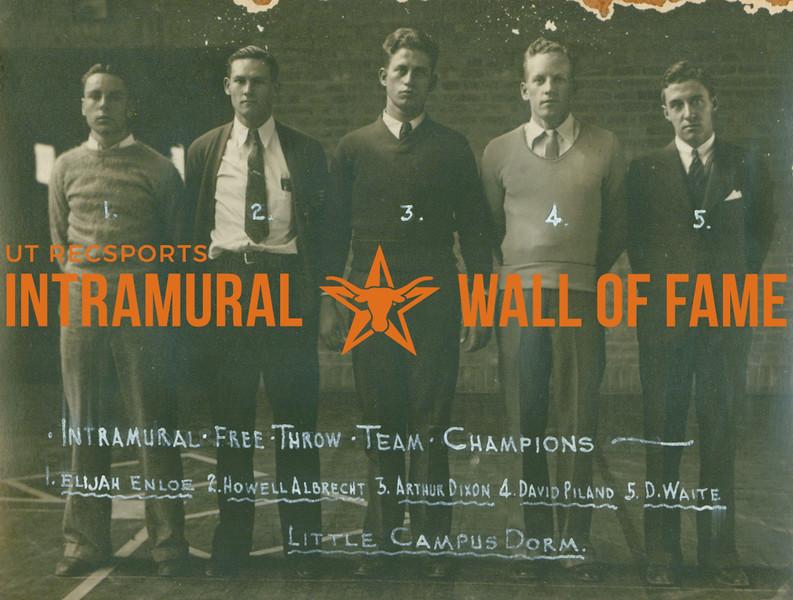 FREE THROW Intramural Team Champions  Little Campus Dorm  Elijah Enloe, Howell Albrecht, Arthur Dixon, David Piland, D. Waite
