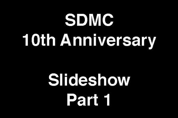 SDMC 10th Anniversary Slideshow